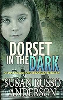 Dorset in the Dark: A Fina Fitzgibbons Brooklyn Mystery by [Anderson, Susan Russo]