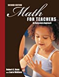 Math for Teachers : An Exploratory Approach, Stein, Robert G., 0757581064