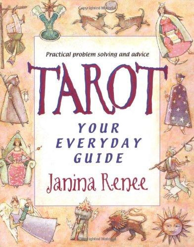Tarot: Your Everyday Guide Janina Renée
