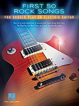 Electric Guitar Ebook : first 50 rock songs you should play on electric guitar ebook hal leonard corp ~ Vivirlamusica.com Haus und Dekorationen