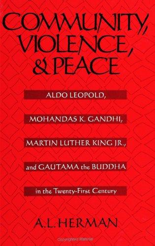 Community, Violence, and Peace: Aldo Leopold, Mohandas K....