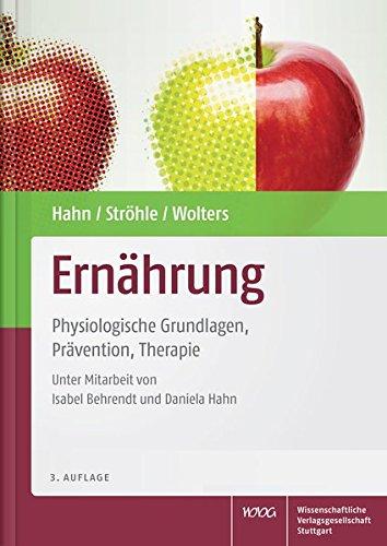 Ernährung: Physiologische Grundlagen, Prävention, Therapie