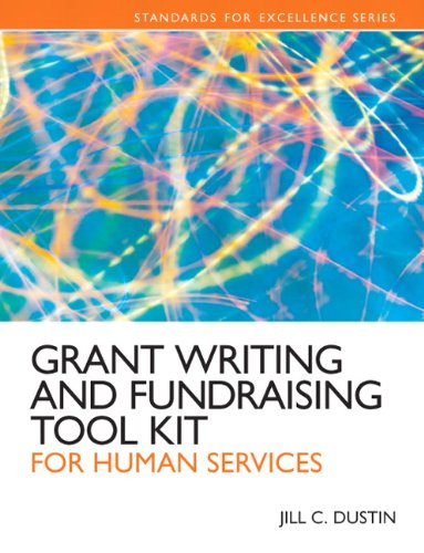 Grant Writing and Fundraising Tool Kit for Human Services (Standards for Excellence)