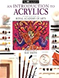 An Introduction to Acrylics, Dorling Kindersley Publishing Staff and Ray Campbell Smith, 0789432870