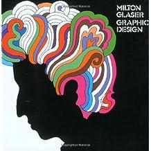 Milton Glaser: Graphic Design by Milton Glaser (1983-11-23)