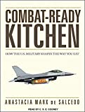 Combat-Ready Kitchen: How the U.S. Military Shapes the Way You Eat