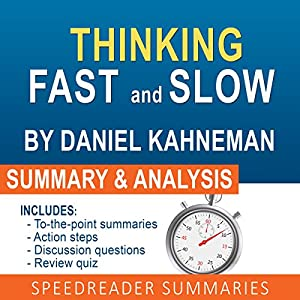 Thinking Fast and Slow, by Daniel Kahneman: An Action Steps Summary and Analysis Audiobook