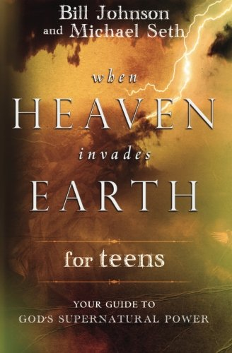 When Heaven Invades Earth for Teens: Your Guide