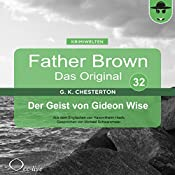 Der Geist von Gideon Wise (Father Brown - Das Original 32) | Gilbert Keith Chesterton