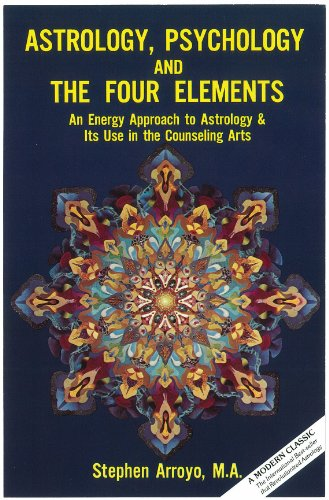 Astrology, Psychology & the Four Elements: An Energy Approach to Astrology & Its Use in the Counseling - Elements 4