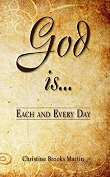 God Is... Each and Every Day by [Brooks Martin, Christine]