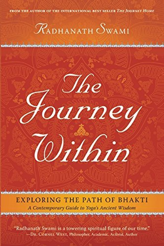 Journey within: A Modern Guide to the Ancient Wisdom of Bhakti Yoga: Unleashing the Power of the Soul by Swami Radhanath (2014-07-03)
