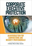 img - for Corporate Executive Protection: An Introduction For Corporations And Security Professionals book / textbook / text book