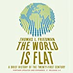 The World Is Flat: Further Updated and Expanded | Thomas L. Friedman