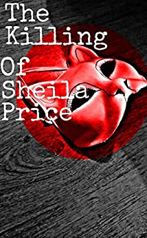 The Killing Of Sheila Price: Sex and Murder in 21st Century Ireland by [Gill, Jason]