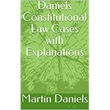 Daniels Constitutional Law Cases with Explanations