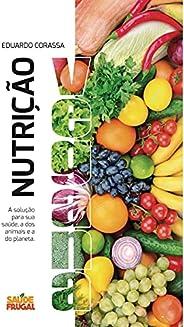 Nutrição Vegana: A soluçao para os animais, para sua saúde e para o planeta (English Edition)