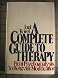 A Complete Guide to Therapy, Joel Kovel, 0394489926