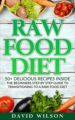 Amazon raw food diet 50 raw food recipes inside this raw raw food diet 50 raw food recipes inside this raw food cookbook raw forumfinder Choice Image