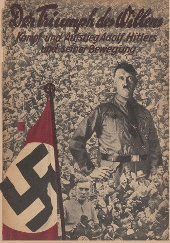 Triumph of the Will: Fight and Ascent of Adolf Hitler and its Movement