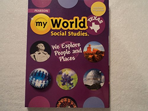 Pearson my World Social Studies Texas: We Explore People and Places