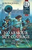No Armour But Courage: Colonel Sir George Lisle, 1615–1648 (Century of the Soldier)