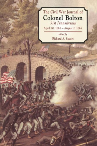 Download The Civil War Journals Of Colonel Bolton: 51st Pennsylvania April 20, 1861- August 2, 1865 pdf epub