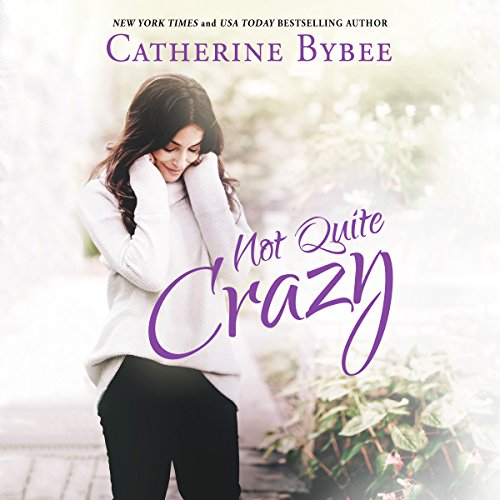 Not Quite Crazy: Not Quite, Book 6