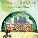 Resist Audiobook by Sarah Crossan Narrated by Anna Parker-Naples