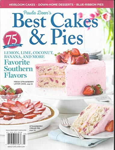 COOKING WITH PAULA DEEN'S BEST CAKES & PIES MAGAZINE, SPECIAL ISSUE, 2019 ( PLEASE NOTE :: ALL THESE MAGAZINES ARE PET & SMOKE FREE MAGAZINES. NO ADDRESS LABEL. FRESH FROM NEWSSTAND ) ( SINGLE ISSUE MAGAZINE )