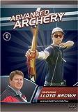 Advanced Archery featuring Coach Lloyd Brown