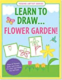 nature artist - Learn To Draw Flower Garden! (Easy Step-by-Step Drawing Guide) (Young Artist Series)