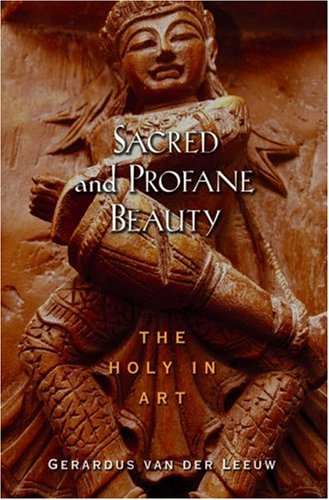 - Sacred and Profane Beauty: The Holy in Art (AAR Texts and Translations Series)