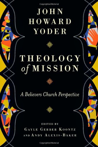 Theology of Mission: A Believers Church Perspective pdf