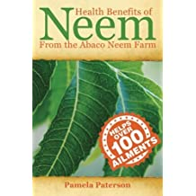 Health Benefits of Neem from the Abaco Neem Farm by Ms. Pamela Paterson (2012-08-24)