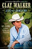 Jesus Was a Country Boy, Clay Walker, 1451682867