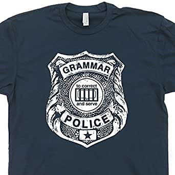 S - Grammar Police T Shirt Funny Tee Saying Book Nerd Literary Literature Reading English Teacher Geek Mens Womens Kids Shirtmandude