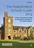 The Independent Schools Guide 2012-2013: A Fully Comprehensive Guide to Independent Education in the United Kingdom (Gabbitas Top 500 Independent Schools)