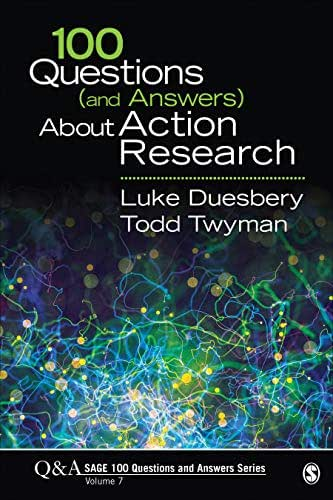 100 Questions (and Answers) About Action Research (SAGE 100 Questions and Answers)