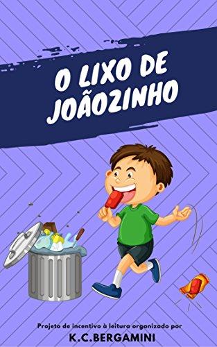 O Lixo de Joãozinho (A Magia da Leitura Livro 3)