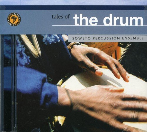 (Tales of the Drum: Soweto Percussion Ensemble)