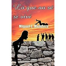 Lo que no sé si viví (Spanish Edition)