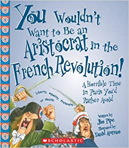 You Wouldnt Want To Get Caught Between >> You Wouldn T Want To Be An Aristocrat In The French Revolution A
