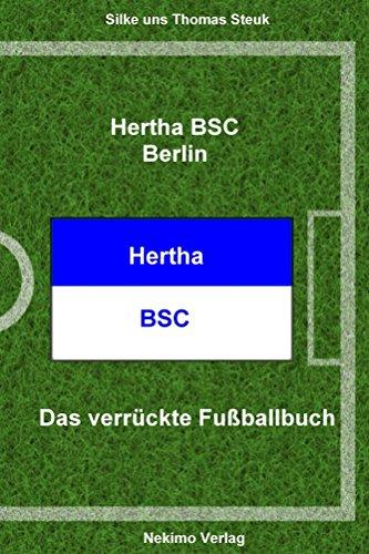 Hertha BSC Berlin: Das verrückte Fußballbuch (German Edition)