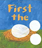 img - for First the Egg (Caldecott Honor Book and Theodor Seuss Geisel Honor Book (Awards)) book / textbook / text book