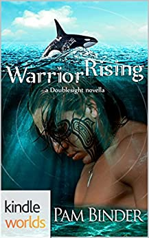 Doublesight: Warrior Rising (Kindle Worlds Novella) (Whale Doublesight Book 1) by [Binder, Pam]