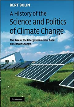 Book A History of the Science and Politics of Climate Change: The Role of the Intergovernmental Panel on Climate Change