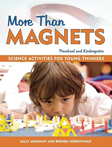 Exploring Magnets - More Than Magnets: Exploring the Wonders of Science in Preschool and Kindergarten