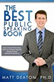 The Best Public Speaking Book, Matt Deaton, 0989254208