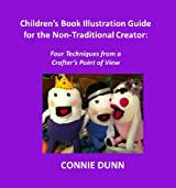 Children's Book Illustration Guide for the Non-Traditional Creator: Four Techniques from a Crafter's Point of View
